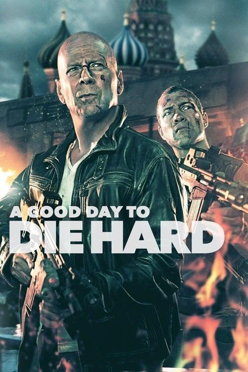 A Good Day to Die Hard film en streaming