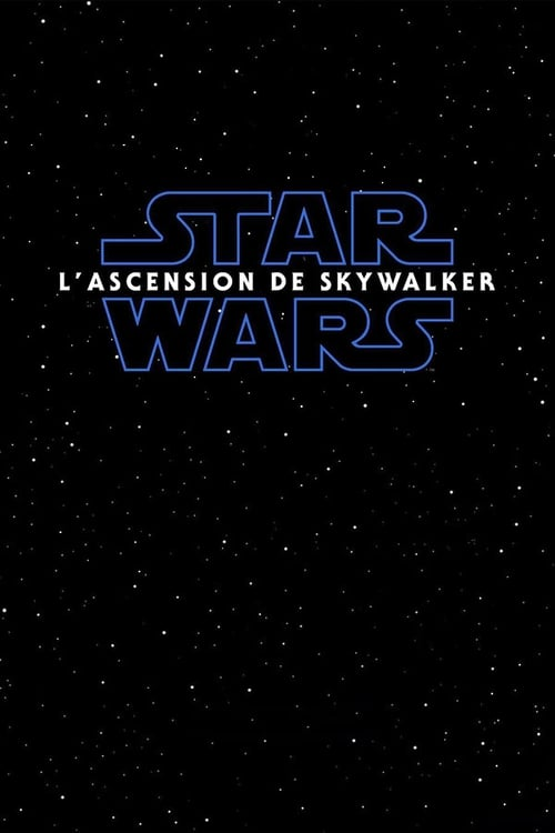 Regardez Star Wars : L'Ascension de Skywalker Film en Streaming Gratuit