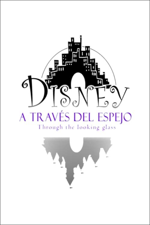 Disney: Through the Looking Glass (2010)