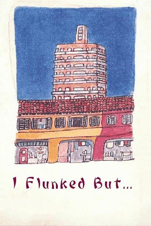 I Flunked, But...