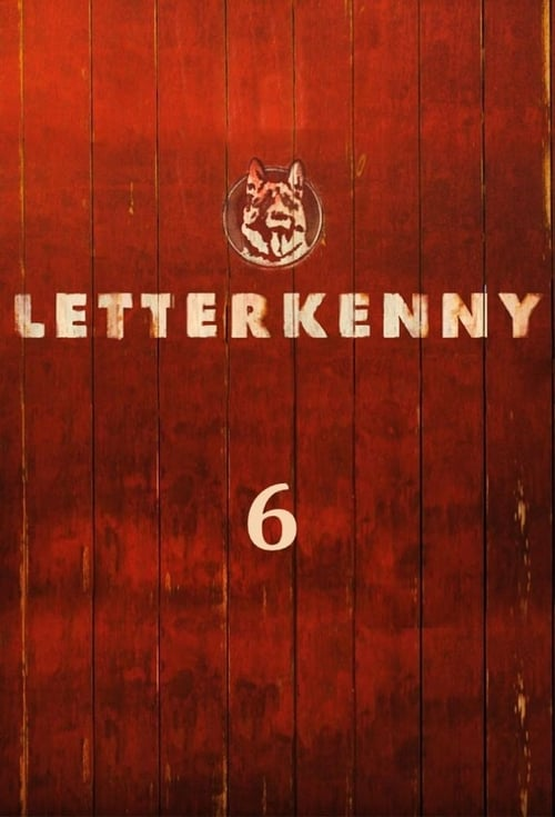 Letterkenny: Season 6