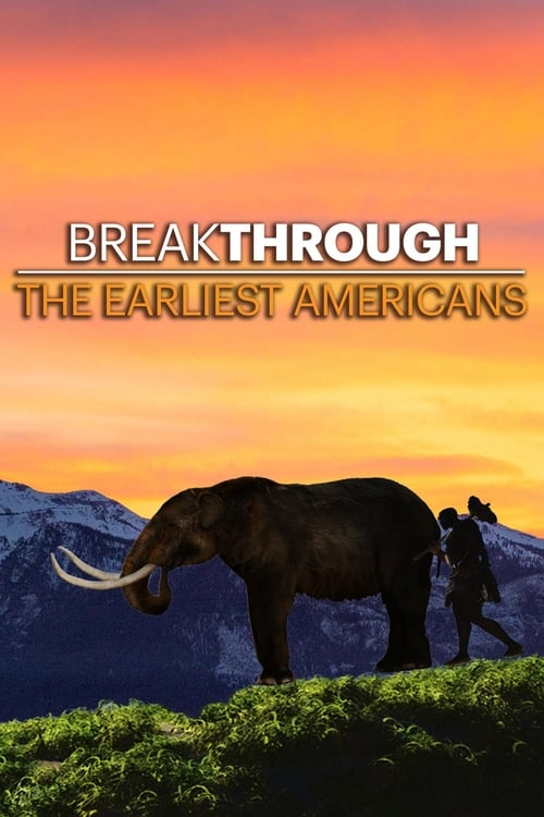 Breakthrough: The Earliest Americans (2017)