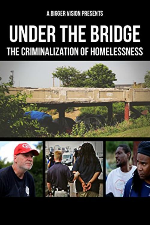 Ver pelicula Under the Bridge: The Criminalization of Homelessness Online