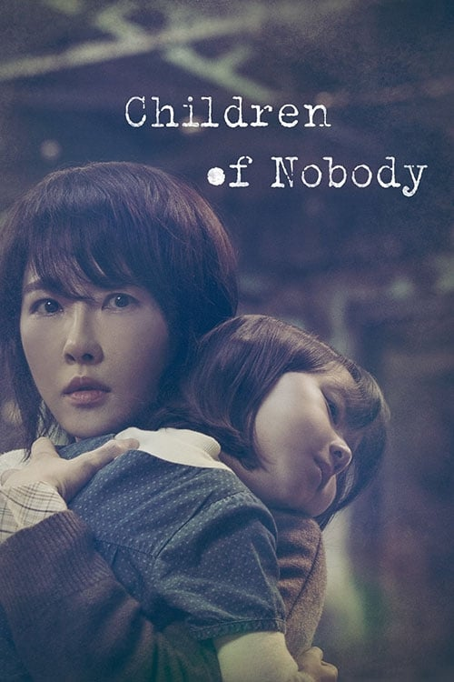 Nonton Drama Korea Children of Nobody (2018)