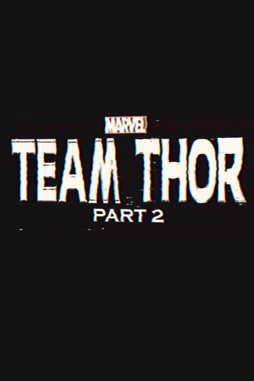 Team Thor: Part 2 (2017)