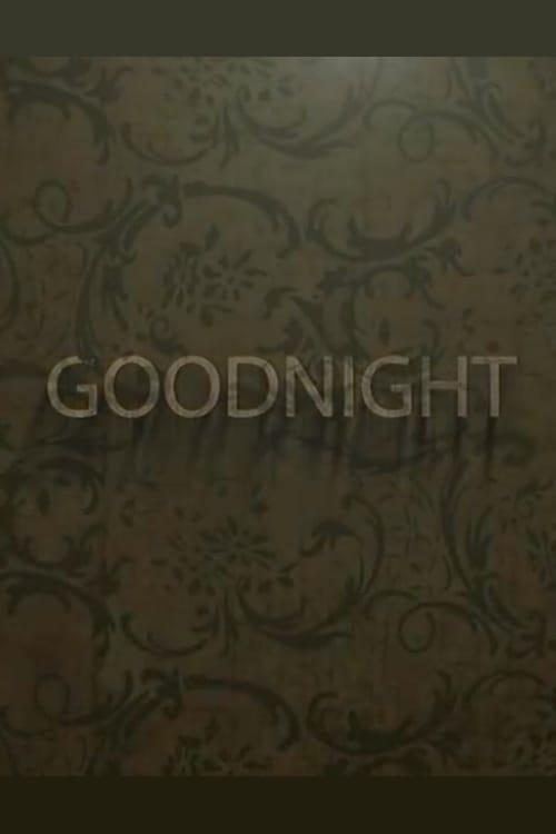 شاهد الفيلم Goodnight في نوعية جيدة مجانًا