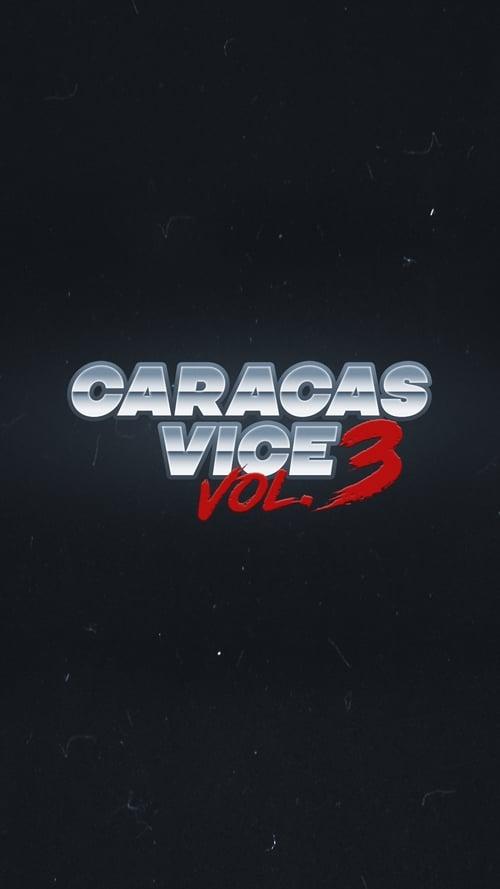 Caracas Vice Vol. 3 HD English Full Download