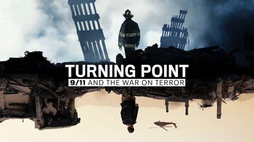 Turning Point: Le 11 septembre et la guerre contre le terrorisme streaming