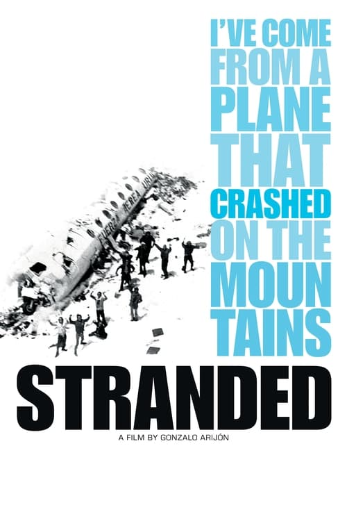 Stranded: I've Come from a Plane That Crashed on the Mountains (2008)