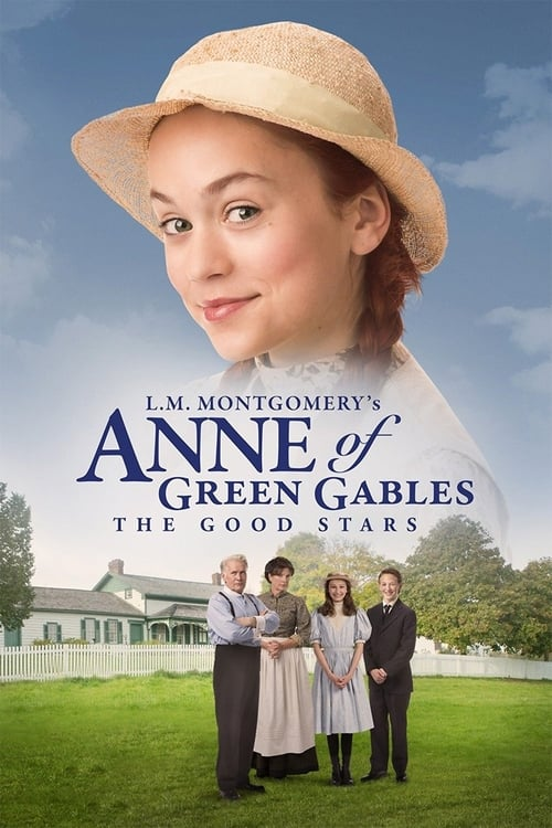 L.M. Montgomery s Anne of Green Gables: The Good Stars (2017)