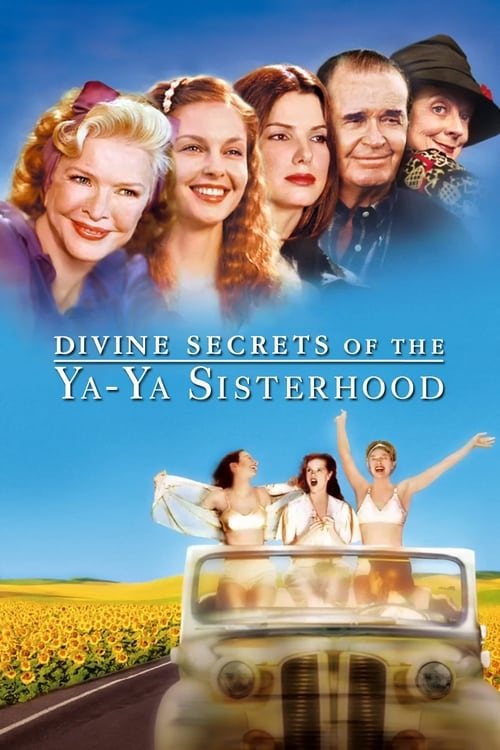 Divine Secrets of the Ya-Ya Sisterhood film en streaming