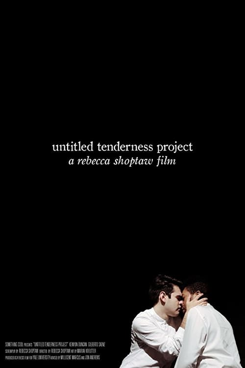 Untitled Tenderness Project (2018)