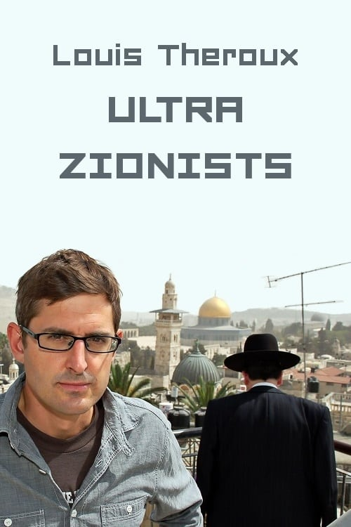 Assistir Louis Theroux: The Ultra Zionists Em Boa Qualidade