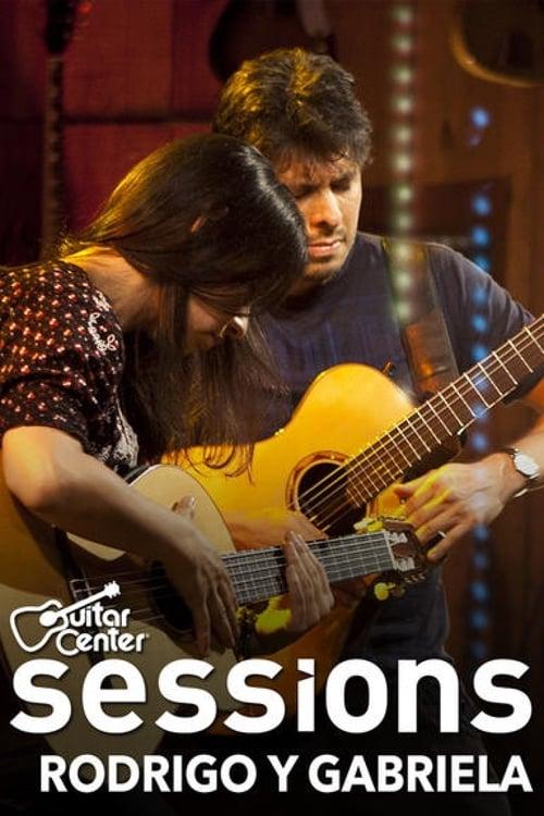 Rodrigo Y Gabriela - Guitar Center Sessions (2011)