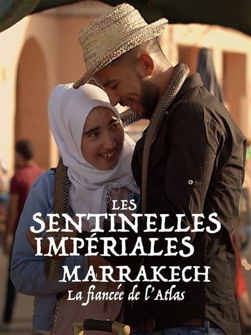 Les sentinelles impériales : Marrakech, la fiancée de l'Atlas