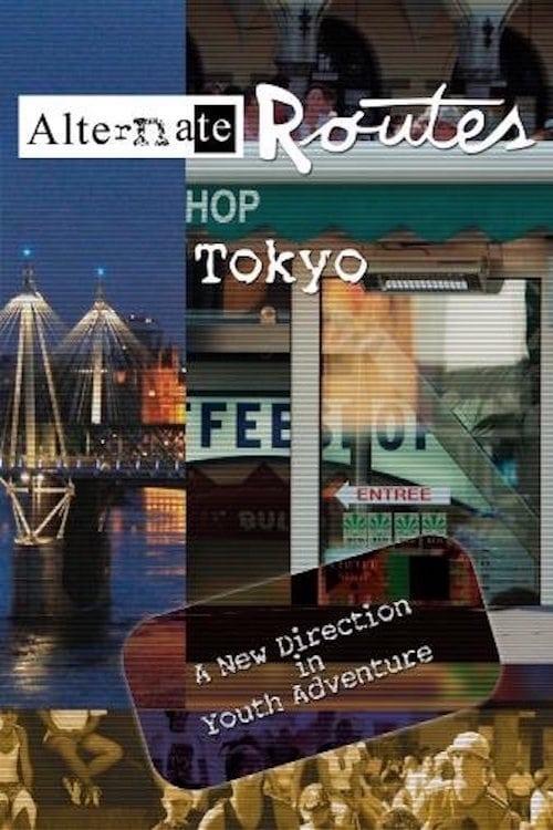 Assistir Filme Alternate Routes Tokyo Em Boa Qualidade Gratuitamente