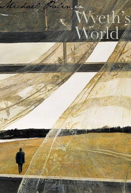 Película Michael Palin In Wyeth's World Completamente Gratis