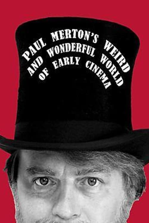 Mira La Película Paul Merton's Weird and Wonderful World of Early Cinema En Buena Calidad Gratis