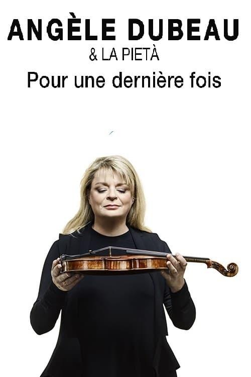 Angèle Dubeau & La Pietà - Pour une dernière fois (2017)