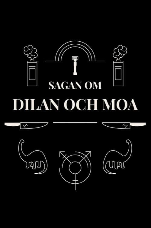 Sagan om Dilan och Moa (2018)