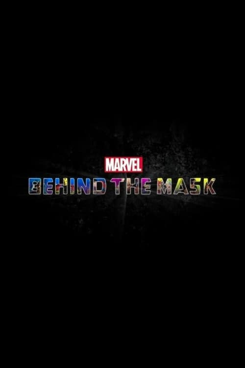 Marvel's Behind the Mask Full Movie 2017