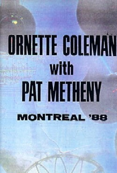 Ornette Coleman and Prime Time & Pat Metheny: Live in Montreal