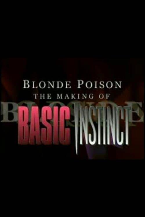Blonde Poison: The Making of 'Basic Instinct'