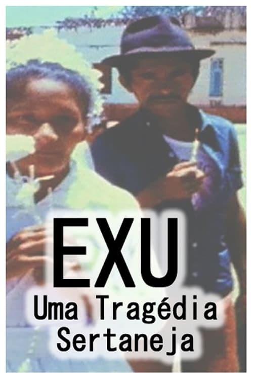 Ver pelicula Exu, Uma Tragédia Sertaneja Online