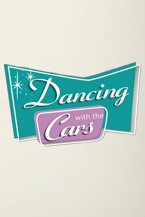 Dancing with the Cars trailer 2017
