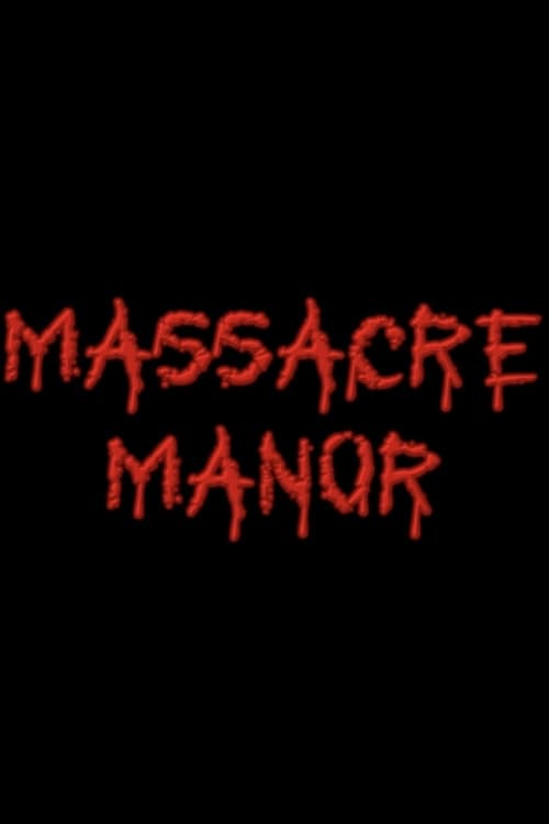 Download Massacre Manor Streaming
