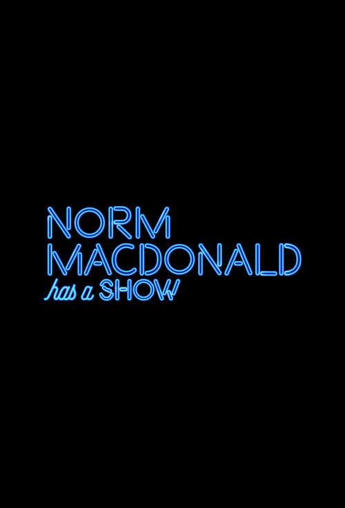 Norm Macdonald Has a Show (2018)