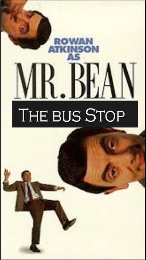 Mira La Película The Exciting Escapades of Mr. Bean: The Bus Stop Gratis En Español