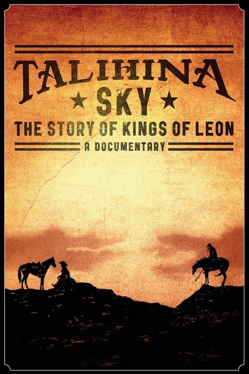 Assistir Talihina Sky: The Story of Kings of Leon Em Boa Qualidade Gratuitamente
