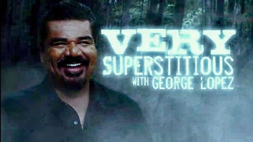 Very Superstitious with George Lopez