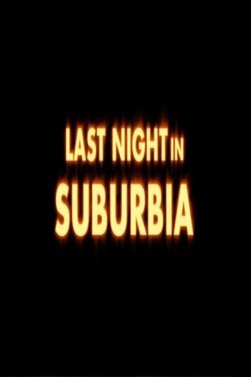 Regarder Last Night in Suburbia Avec Sous-Titres