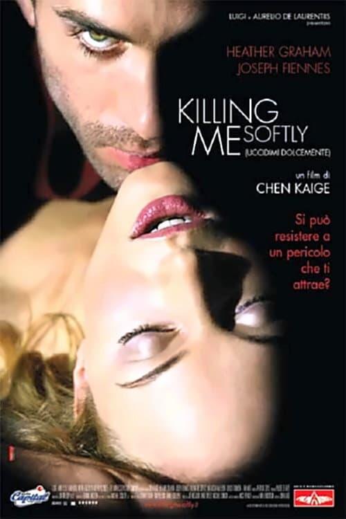 Killing me softly - Uccidimi dolcemente (2002)