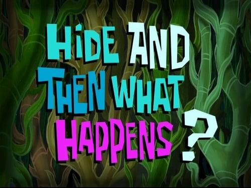 Spongebob Squarepants 2010 Hd Tv: Season 7 – Episode Hide and Then What Happens?