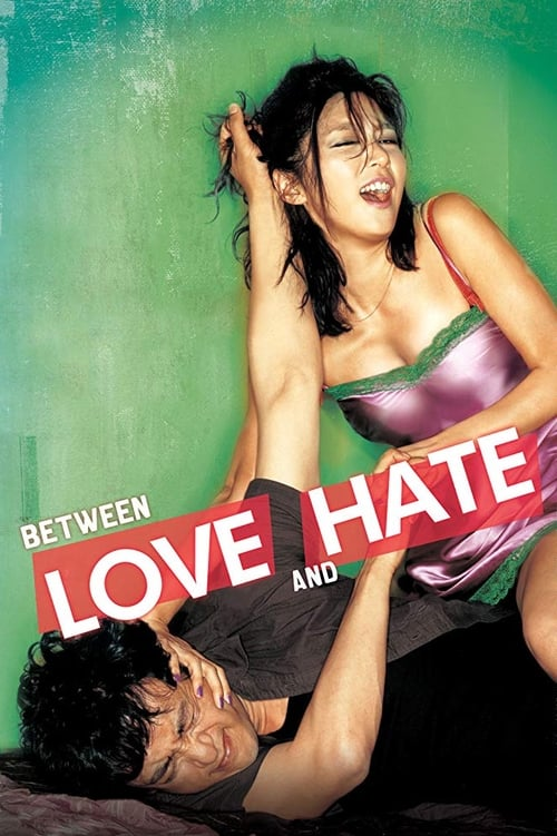 Between Love and Hate (2006)