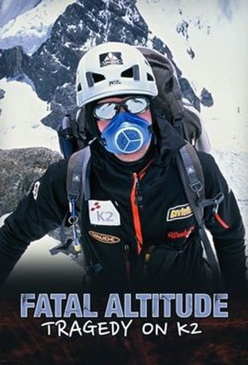 Fatal Altitude: Tragedy on K2 (2014)