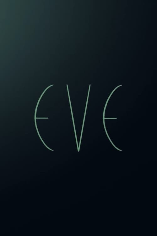 Visualiser EVE (2015) streaming film vf