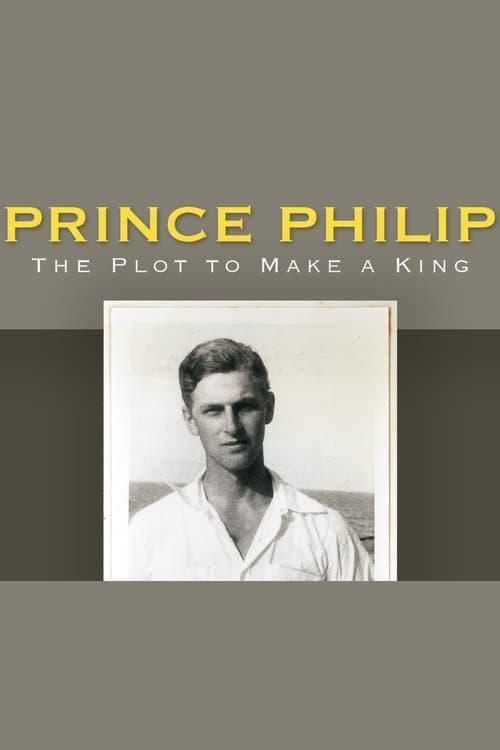 Κατεβάσετε Prince Philip: The Plot to Make a King Σε Καλή Ποιότητα