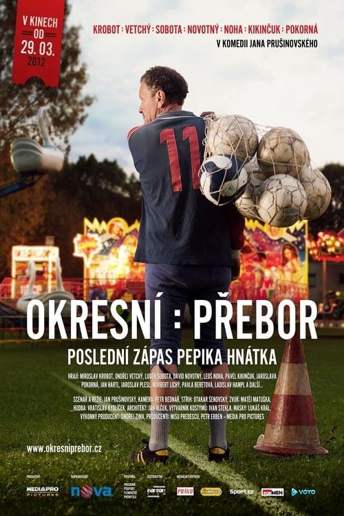 Largescale poster for Okresní přebor - Poslední zápas Pepika Hnátka