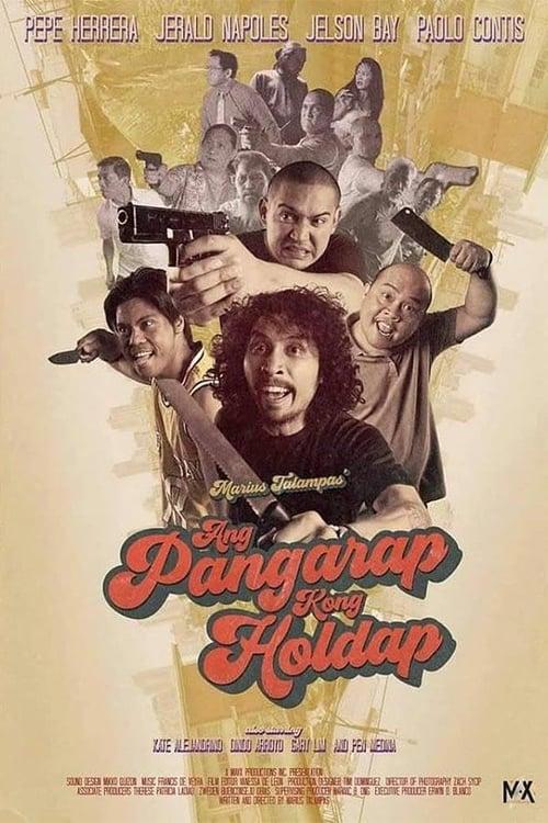 Watch Ang Pangarap Kong Holdap Doblado En Español