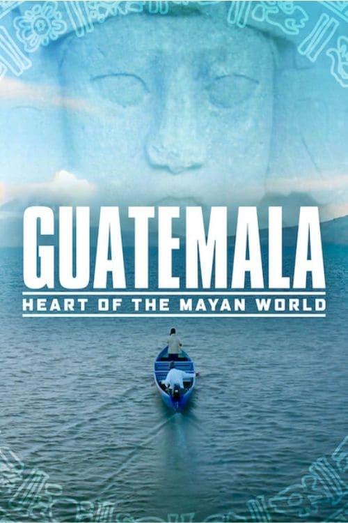 Guatemala: Corazón del Mundo Maya ( Guatemala: Corazón del Mundo Maya )