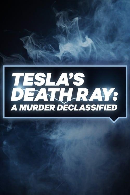 Tesla's Death Ray: A Murder Declassified (2018)
