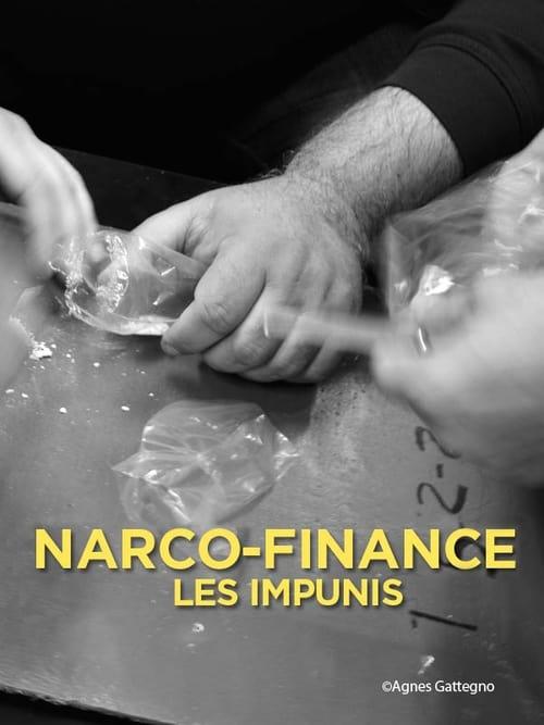 Narco-Finance, les impunis (2014)