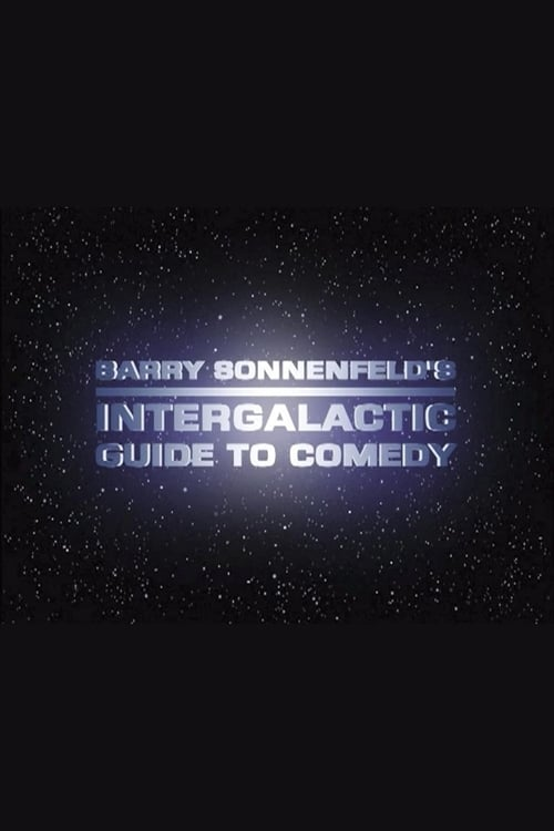 ➤ Barry Sonnenfeld's Intergalactic Guide to Comedy (2002) streaming FR ★