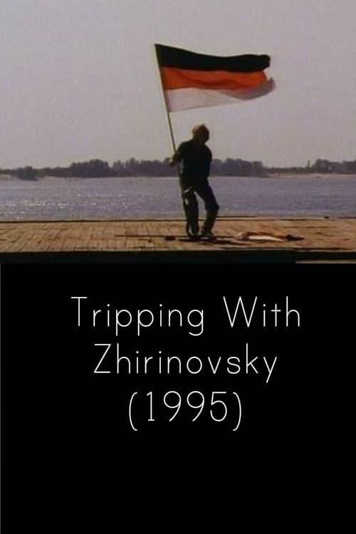 Tripping with Zhirinovsky (1995)