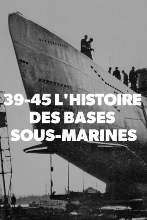 Regarde 39-45 L'histoire des bases sous-marines De Bonne Qualité Gratuitement