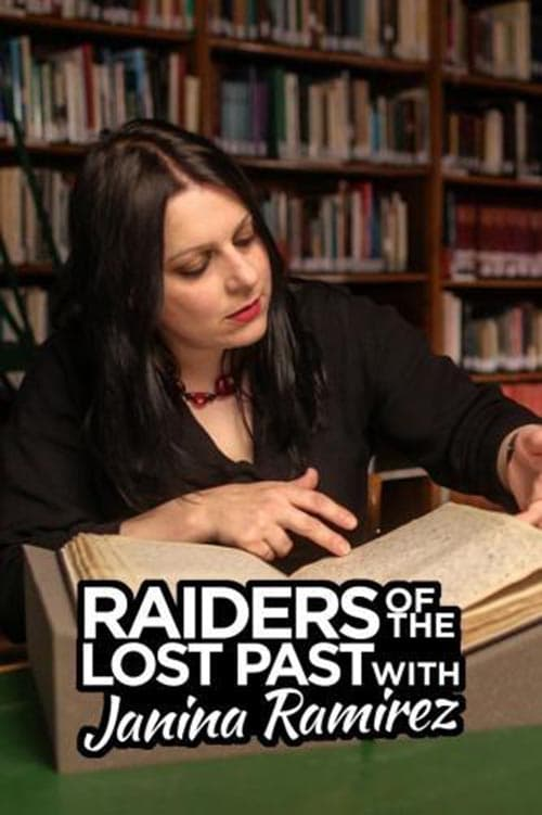 Raiders of the Lost Past with Janina Ramirez